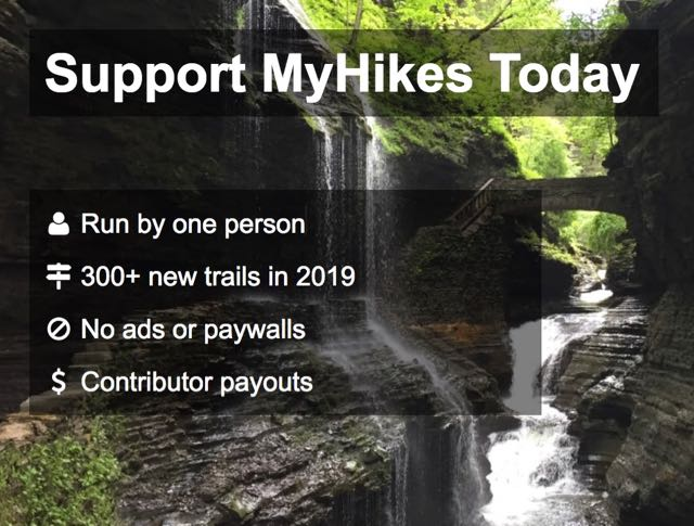 Donate today to help support MyHikes! MyHikes is run by one person, we have no ads or paywalls, we pay our contributors for trail data, and we've added over 300 new trails in 2019.